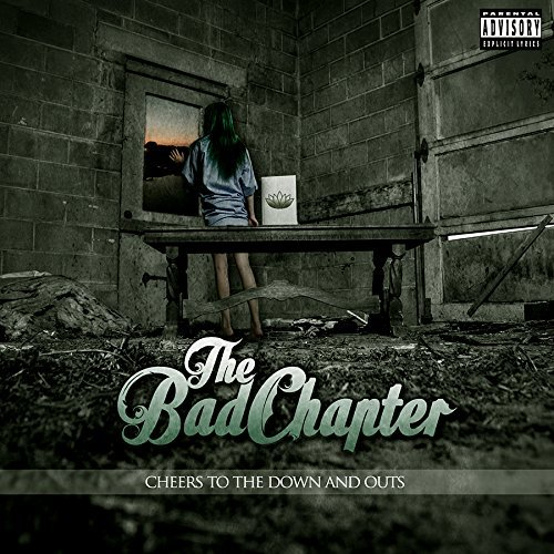 Bad Chapter Cheers To The Down & Outs Explicit Version