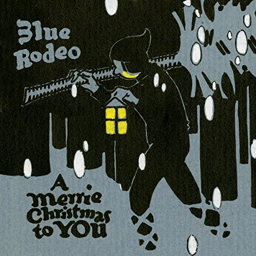 Blue Rodeo Merrie Christmas To You Import Can