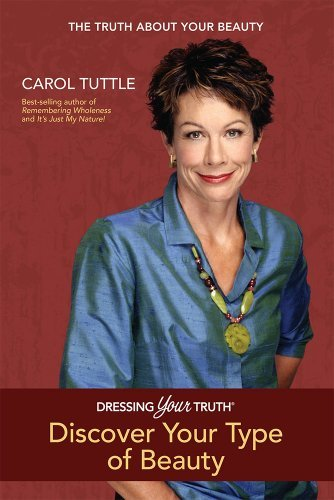 Carol Tuttle Discover Your Personal Beauty Profile Dressing Your Truth