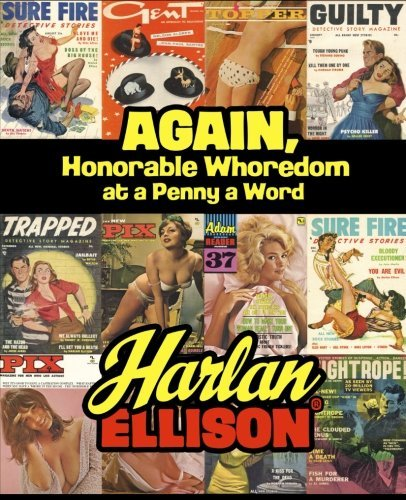 Harlan Ellison Again Honorable Whoredom At A Penny A Word