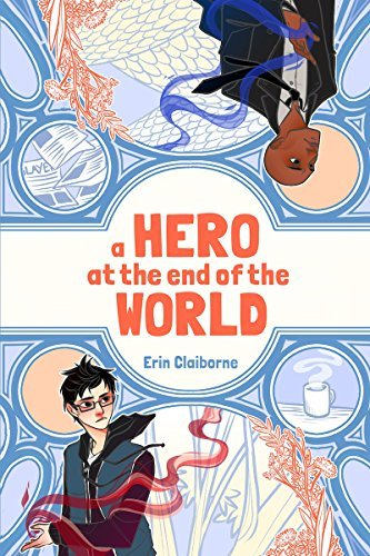Erin Claiborne A Hero At The End Of The World