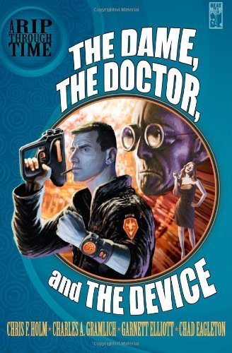 Chris F. Holm A Rip Through Time The Dame The Doctor And The Device