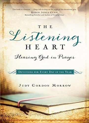 Judy Gordon Morrow The Listening Heart Hearing God In Prayer Devotions For Every Day Of
