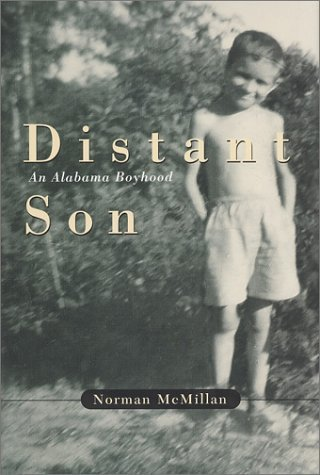 Norman Mcmillan Distant Son An Alabama Boyhood 0004 Edition;first Edition