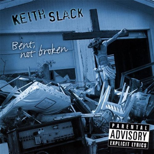 Keith Slack Bent Not Broken