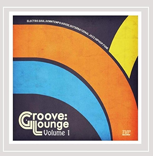Groove Lounge Vol. 1 Groove Lounge