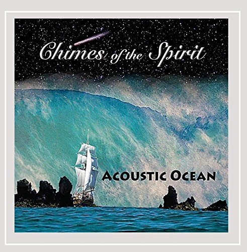 Acoustic Ocean Chimes Of The Spirit