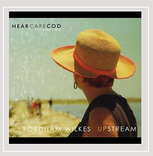 Fordham Wilkes Vol. 2 Hear Cape Upstream