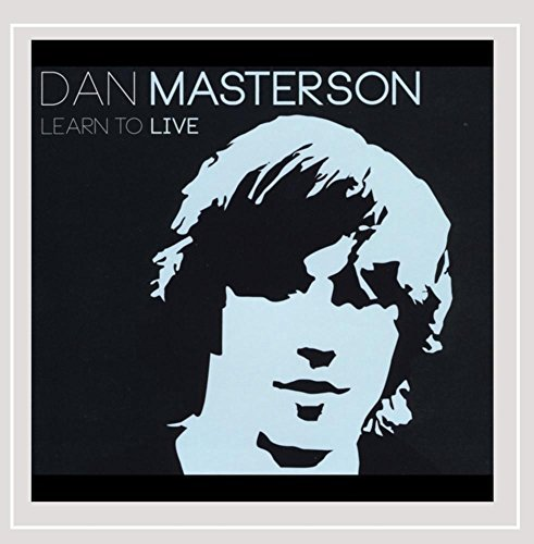 Dan Masterson Learn To Live
