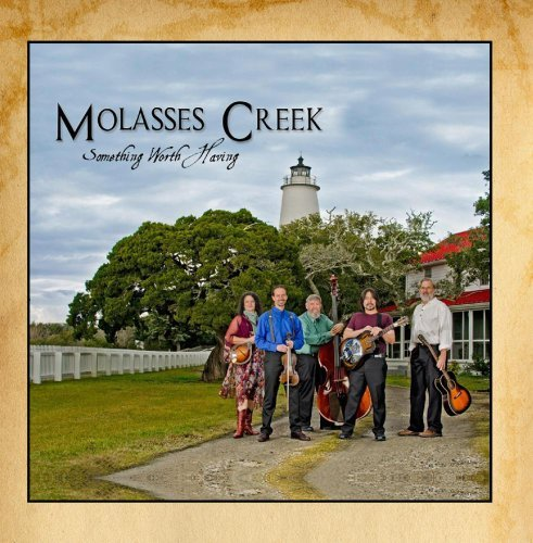 Molasses Creek Something Worth Having