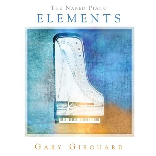 Gary Girouard Naked Piano Elements