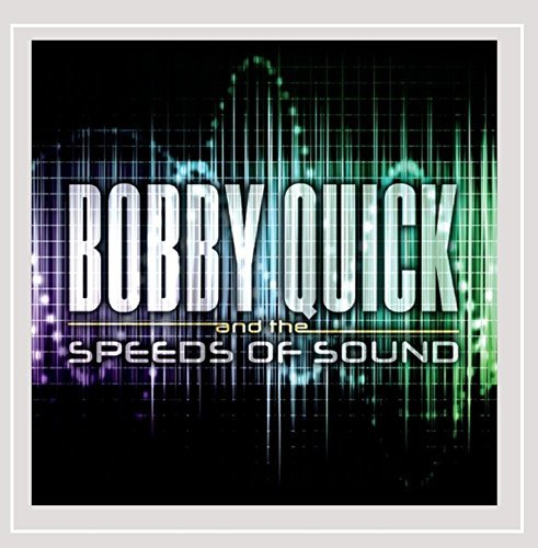 Bobby Quick & The Speeds Of So Bobby Quick & The Speeds Of So