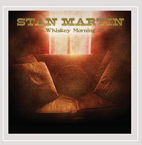 Stan Martin Whiskey Morning