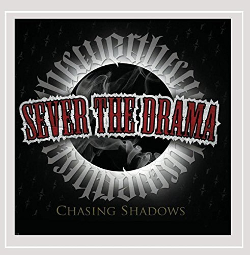 Sever The Drama Chasing Shadows