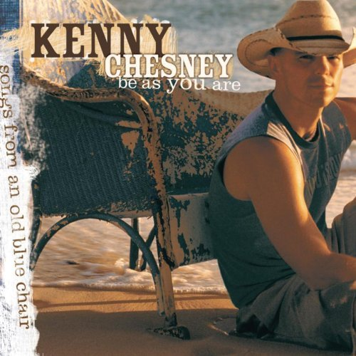Kenny Chesney Be As You Are