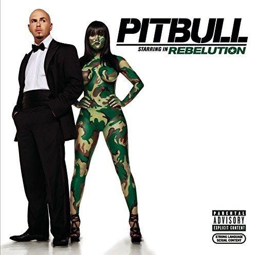 Pitbull Rebelution Explicit Version