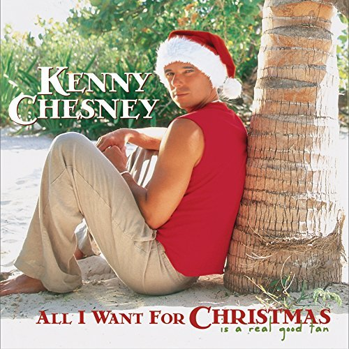 Kenny Chesney All I Want For Christmas Is A