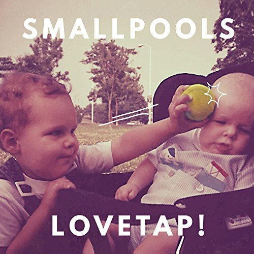 Smallpools Lovetap Lovetap