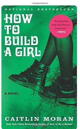 Caitlin Moran How To Build A Girl