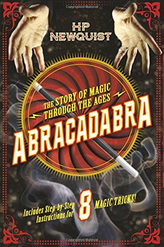H. P. Newquist Abracadabra The Story Of Magic Through The Ages