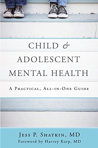 Jess P. Shatkin Child & Adolescent Mental Health A Practical All In One Guide