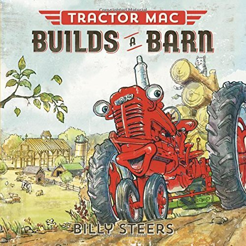 Billy Steers Tractor Mac Builds A Barn