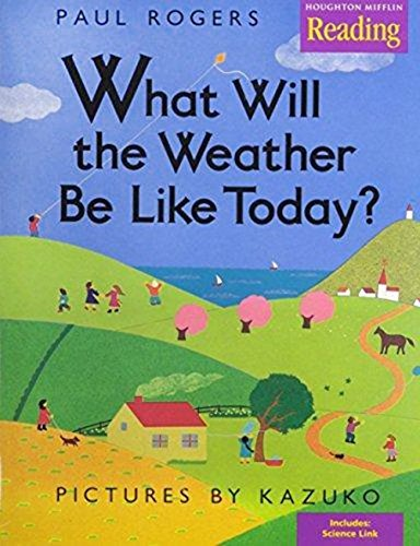 Houghton Mifflin Company What Will The Weather Be Like Today Little Big Book Theme 6 Grade K