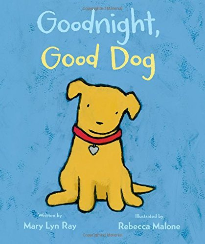 Mary Lyn Ray Goodnight Good Dog
