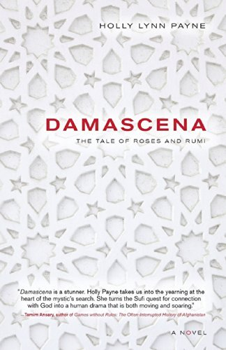 Holly Lynn Payne Damascena The Tale Of Roses And Rumi