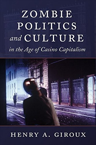 Henry A. Giroux Zombie Politics And Culture In The Age Of Casino C