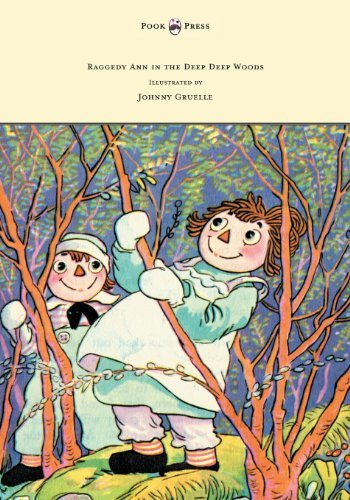 Johnny Gruelle Raggedy Ann In The Deep Deep Woods Illustrated B