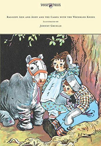 Johnny Gruelle Raggedy Ann And Andy And The Camel With The Wrinkl