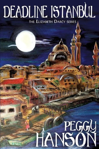 Peggy Hanson Deadline Istanbul (the Elizabeth Darcy Series)