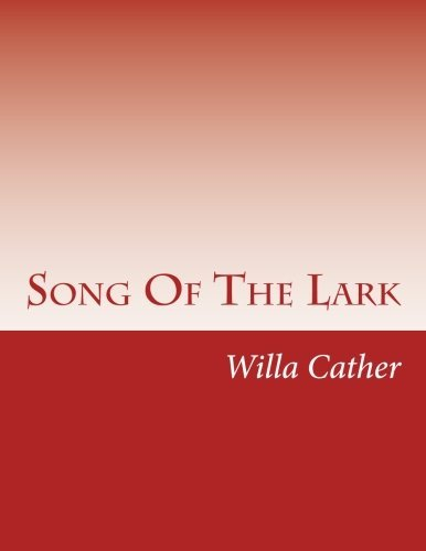 Willa Cather Song Of The Lark