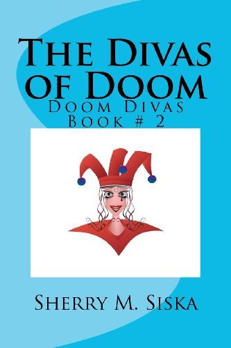 Sherry M. Siska The Divas Of Doom Doom Divas Book # 2