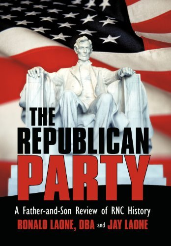Ronald Laone Dba The Republican Party A Father And Son Review Of Rnc History