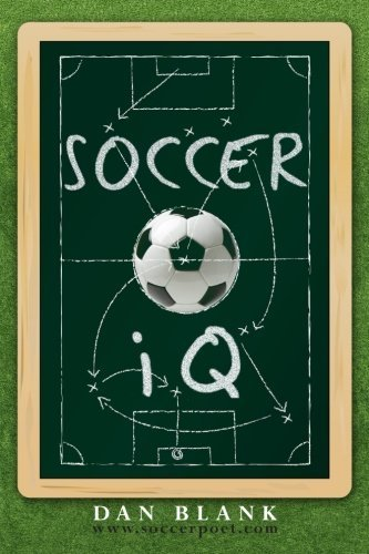 Dan Blank Soccer Iq Things That Smart Players Do
