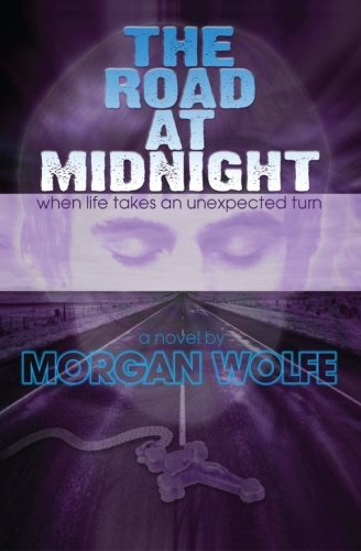 Morgan Wolfe The Road At Midnight