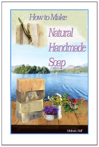 Melinda Rolf How To Make Natural Handmade Soap