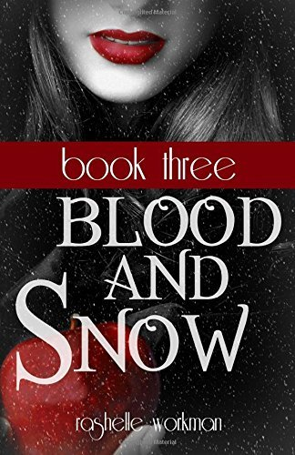 Rashelle Workman Blood And Snow 9 12 Love Bleeds Eye Of Abernathy Resolved To Rule