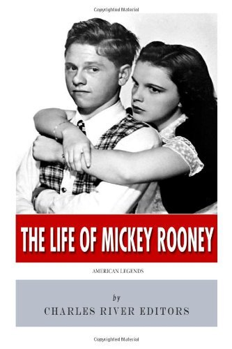 Charles River Editors American Legends The Life Of Mickey Rooney