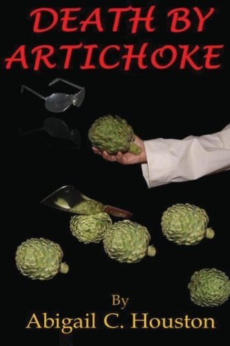 Abigail C. Houston Death By Artichoke