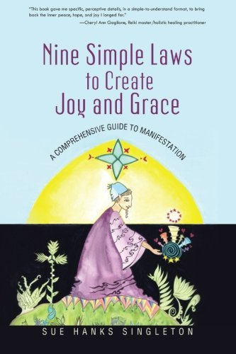 Sue Hanks Singleton Nine Simple Laws To Create Joy And Grace A Comprehensive Guide To Manifestation