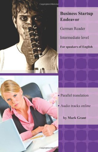 Mark Grant Business Startup Endeavor Intermediate German Reader With Parallel Translat