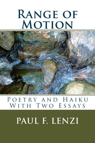 Paul F. Lenzi Range Of Motion A Collection Of Poetry And Haiku With Two Essays