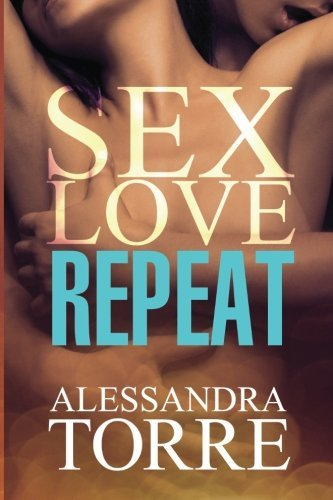Alessandra Torre Sex Love Repeat