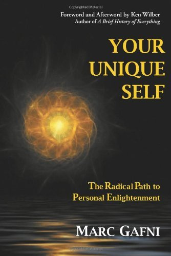 Marc Gafni Your Unique Self The Radical Path To Personal Enlightenment