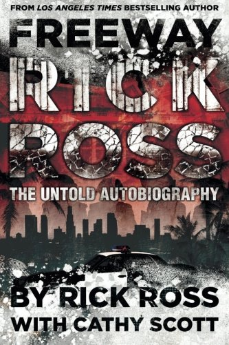 Rick Ross Freeway Rick Ross The Untold Autobiography