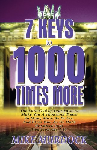 Mike Murdoch 7 Keys To 1000 Times More