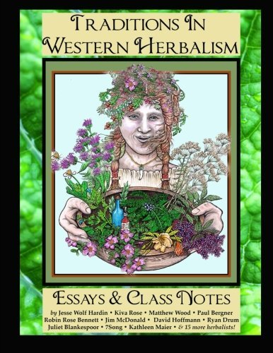 Jesse Hardin Traditions In Western Herbalism Essays And Class N Essential Information & Skills